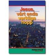 Jesus, vårt enda verkliga hopp